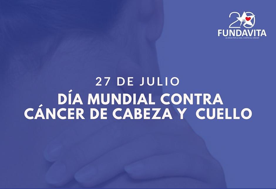 27 de julio: Día Mundial contra el Cáncer de Cabeza y Cuello