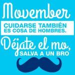 Movember – #CuidarseTambienEsCosaDeHombres